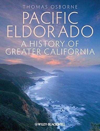 Pacific Eldorado: A History Of Greater California