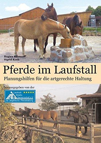 Pferde im Laufstall: Planungshilfen für die artgerechte Haltung