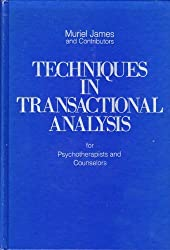 Techniques in Transactional Analysis: For Psychotherapists and Counselors