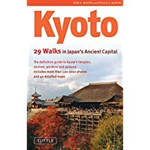 Kyoto: 29 Walks in Japan's Ancient Capital
