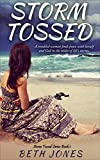Storm Tossed: A troubled woman finds peace with herself and God in the midst of life's storms.