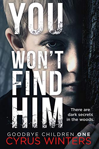 You Won't Find Him (Goodbye Children Book 1)