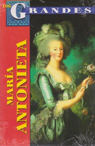 Maria Antonieta: Reina de Francia (Los Grandes) (Spanish Edition) [Marcela Altamirano] (Tapa Blanda)