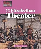 Life in the Elizabethan Theater, Diane Yancey, 1560063432