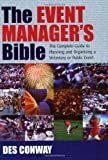 The Event Manager's Bible, Des Conway, 1857039823