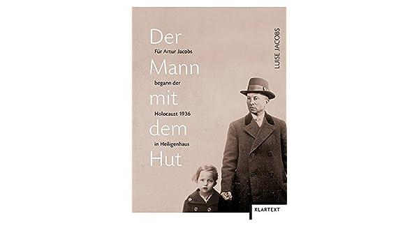 Der Mann Mit Dem Hut Fur Artur Jacobs Begann Der Holocaust 1936 In