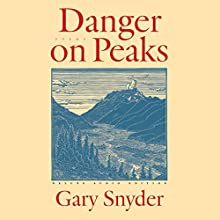 Danger on Peaks Audiobook by Gary Snyder Narrated by Gary Snyder