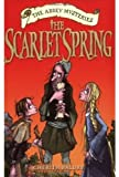 The Scarlet Spring: The Abbey Mysteries 3