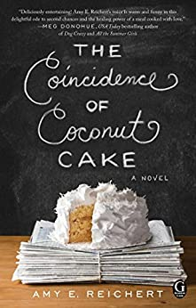 The Coincidence of Coconut Cake by [Reichert, Amy E.]