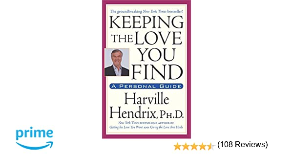 Keeping the Love You Find: A Personal Guide: Ph.D. Harville ...