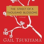 The Street of a Thousand Blossoms | Gail Tsukiyama