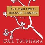The Street of a Thousand Blossoms  | Gail Tsukiyama