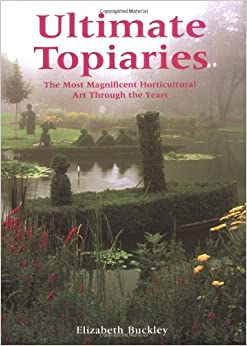 \\FULL\\ Ultimate Topiaries: The Most Magnigicent Horticultural Art Through The Years. looks about Android College Shared CALENDAR