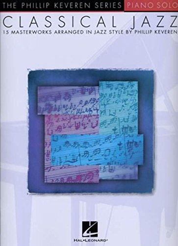 (Classical Jazz: arr. Phillip Keveren The Phillip Keveren Series Piano Solo )