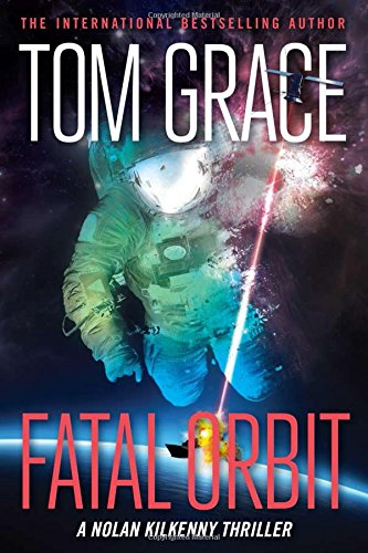 FATAL ORBIT (Nolan Kilkenny): Amazon.es: Grace, Tom: Libros en idiomas extranjeros