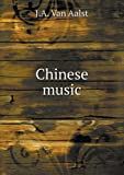 Chinese Music, J. A. Van Aalst, 551848318X