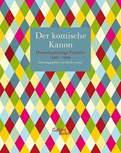 Der Komische Kanon  Deutschsprachige Erzähler Von 1499   1999