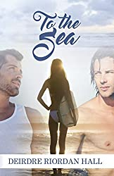 To the Sea (Follow Your Bliss series Book 1)