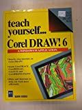 Coreldraw! 6 (Teach Yourself Visually) by Dawn Erdos (1995-11-02)