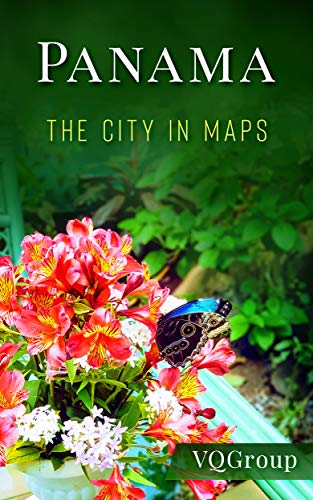 Panama: The City in Maps (Travel Guide, Map, WYD 2019)