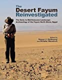 img - for The Desert Fayum Reinvestigated: The Early to Mid-Holocene Landscape Archaeology of the Fayum North Shore, Egypt (Monumenta Archaeologica) book / textbook / text book