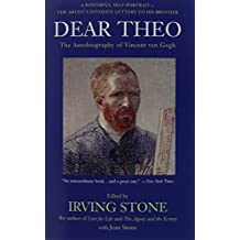 Dear Theo: The Autobiography of Vincent Van Gogh