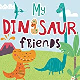 My Dinosaur Friends: A Fun Rhyming Picture Book for Kids 2-6