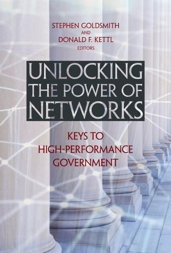 (Unlocking the Power of Networks: Keys to High-Performance Government (Brookings / Ash Center Series,