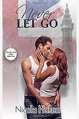 Never Let Go (Take My Hand) (Volume 4) Paperback