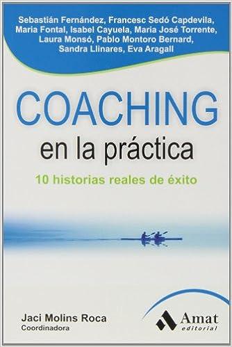 Coaching en la práctica: 10 historias reales de éxito ...