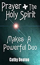 Prayer + The Holy Spirit - What An Awesome Duo
