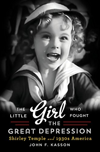 The Little Girl Who Fought the Great Depression: Shirley Temple and 1930s America cover