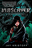Kinslayer: The Lotus War Book Two