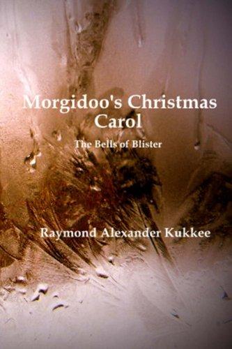 Morgidoo's Christmas Carol: The Bells of Blister