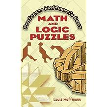 Professor Hoffmann's Best Math and Logic Puzzles