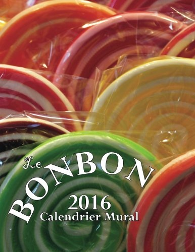 Le Bonbon Calendrier Mural (Edition France) (French Edition) by CreateSpace Independent Publishing Platform