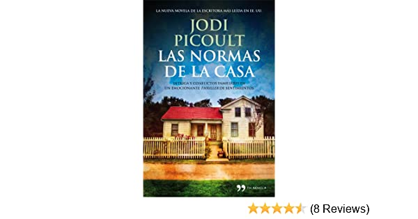 Amazon.com: Las normas de la casa (Spanish Edition) eBook: Jodi Picoult, Julio Hermoso: Kindle Store