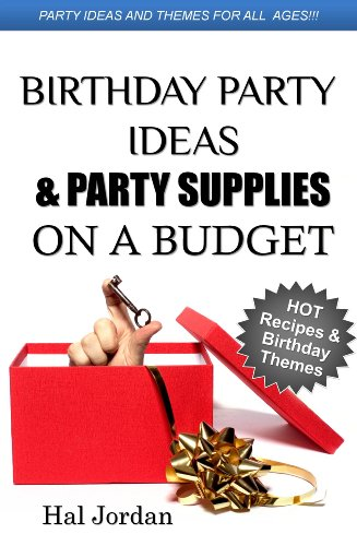 Birthday Party Ideas and Party Supplies on a Budget - Party Ideas and Hot Themes for Parents without Spending a Fortune
