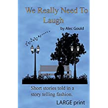 We Really Need to Laugh: Large Print