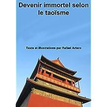 Devenir immortel selon le taoïsme (French Edition)