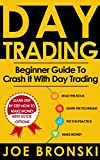 DAY TRADING for Beginners: Basic Guide to Crash It with Day Trading (Strategies For Maximum Profit - Day Trading, Stock Exchange, Trading Strategies, Tips & Tricks)
