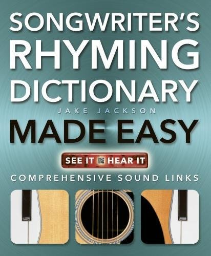 Songwriter's Rhyming Dictionary Made Easy: Comprehensive Sound Links (Music Made Easy) (Rhyming Songwriters Dictionary)