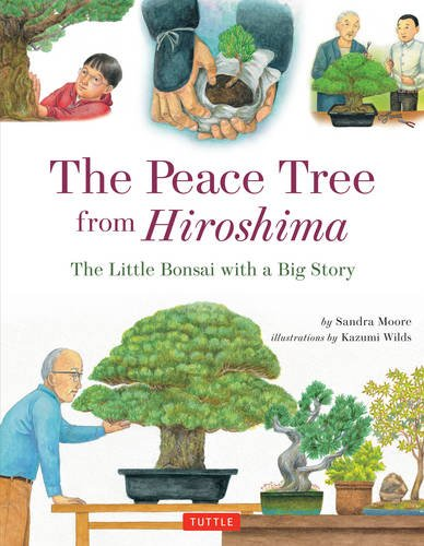 The Peace Tree from Hiroshima: The Little Bonsai