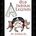 Old Indian Legends Audiobook by  Zitkala-Sa Narrated by Nancy Lee