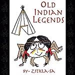 Old Indian Legends |  Zitkala-Sa