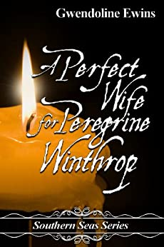 A perfect wife for Peregrine Winthrop (Southern Seas Series) by [Ewins, Gwendoline]