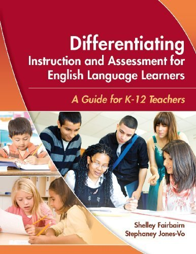 Differentiating Instruction and Assessment for English Language Learners: A Guide for K - 12 Teachers 1st edition by Fairbairn, Shelley, Jones-Vo, Stephaney (2010) Paperback