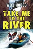 Take Me to the River, Will Hobbs, 0060741465