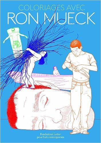 Coloriages avec Ron Mueck: Amazon.es: Fondation Cartier ...