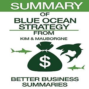 Summary of Blue Ocean Strategy from W. Chan Kim & Renee Mauborgne Audiobook